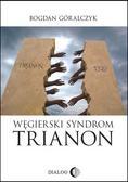 Góralczyk Bogdan - Węgierski Syndrom Trianon