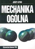Leyko Jerzy - Mechanika ogólna