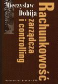 Dobija Mieczyslaw - Rachunkowość zarządca i controlling