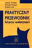 Knickel R, Wilczek Ch, Jost K - Praktyczny przewodnik lekarza weteryn.
