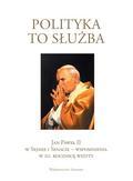 Polityka to służba. Jan Paweł II w Sejmie i Senacie – wspomnienia w 20. rocznicę wizyty