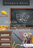Noras Grzegorz - Zajęcia twórcze w szkole