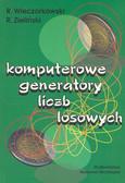 Wieczorkowski Robert, Zieliński Ryszard - Komputerowe generatory liczb losowych