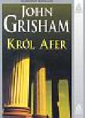 Grisham John - Król afer