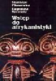 Piłaszewicz Stanisław, Rzewuski Eugeniusz - Wstęp do afrykanistyki