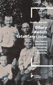 Kurczab Joanna - Ofiary dwóch totalitaryzmów