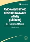 Safjan Marek - Odpowiedzialność odszkodowawcza władzy publicznej (po 1 września 2004 roku)