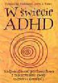 Hallowell Edward M., Ratey John J. - W świecie ADHD Nadpobudliwość psychoruchowa z zaburzeniami uwagi u dzieci i dorosłych
