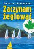 Baranowski Krzysztof - Zaczynam żeglować