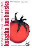 Wieczorek-Chełmińska Zofia - Nowoczesna dietetyczna książka kucharska
