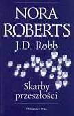 Nora Roberts, J.D. Robb - SKARBY PRZESZŁOŚCI