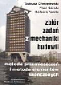Chmielewski Tadeusz, Górski Piotr, Kaleta Barbara - Zbiór zadań z mechaniki budowli