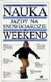 Rosiak Dariusz - Nauka jazdy na snowboardzie w weekend