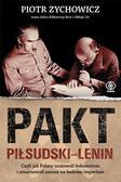 Piotr Zychowicz - Pakt Piłsudski - Lenin BR w.2020