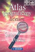 Atlas geograficzny liceum Świat Polska/Demart/
