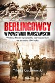 Łuczniewski Mikołaj - Berlingowcy w Powstaniu Warszawskim. Walki na Pradze i przyczółku czerniakowskim we wrześniu 1944 ro