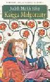 Riley Judith Merkle - Księga Małgorzaty