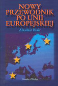 Blair Alasdair - Nowy przewodnik po Unii Europejskiej