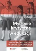 Czaja-Chudyba Iwona - Myślenie krytyczne w edukacji