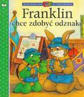 Praca zbiorowa - Franklin chce zdobyć odznakę