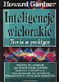 Gardner Howard - Inteligencje wielorakie Teoria w praktyce