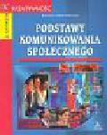 Dobek-Ostrowska Bogusława - Podstawy komunikowania społecznego