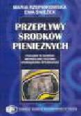 Rzepnikowska M., Śnieżek E. - Przepływy środków pieniężnych. Poradnik w zakresie metodologii i techniki sporządzania sprawozdań