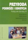 Bernacki Zdzisław, Polańska Elżbieta, Kostecka - Bernacka Halina, Łęcki Rafał - Przyroda 6 Podróże i odkrycia Podręcznik VI
