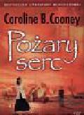 Cooney B.Caroline - Pożary serc