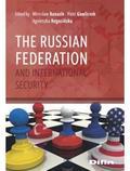 red.Banasik Mirosław, red.Gawliczek Piotr, red.Rogozińska Agnieszka - The Russian Federation and International Security