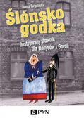 Furgalińska Joanna - Ślónsko godka Ilustrowany słownik dla Hanysów i Goroli