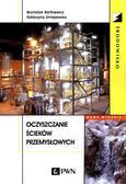 Bartkiewicz Bronisław, Umiejewska Katarzyna - Oczyszczanie ścieków przemysłowych