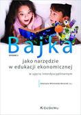 Katarzyna Wiśniewska-Borysiak (red.) - Bajka jako narzędzie w edukacji ekonomicznej w ujęciu interdyscyplinarnym (wyd. II)