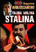 Wołoszański Bogusław - Tajna wojna Stalina
