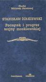 Praca zbiorowa - Początek i progres wojny moskiewskiej