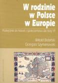 Bobiński Witold, Szymanowski Grzegorz - W rodzinie, w Polsce, w Europie
