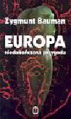 Bauman Zygmunt - Europa Niedokończona przygoda