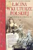 Mikołajczak Aleksander Wojciech - Łacina w kulturze polskiej