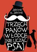 Jerome Jerome K - Trzech panów w łódce (nie licząc psa)