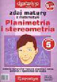 Filipowski Andrzej, Kruszewski Krzysztof - Zdaj maturę z matematyki Planimetria i stereometria nr 5/2005