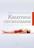 Łukowiak Barbara Janina - Kreatywne odchudzanie, czyli jak uzyskać upragnioną sylwetkę