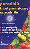 Iwaniuk Arkadiusz - Poradnik biodynamiczny ogrodnika