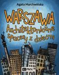 Marchwińska Agata - Warszawa Architektoniczne spacery z dziećmi