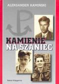 Kamiński Aleksander - Kamienie na szaniec /op.tw./