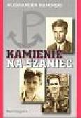 Kamiński Aleksander - Kamienie na szaniec