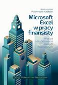 Microsoft Excel w pracy finansisty.. Analiza i modelowanie danych finansowych
