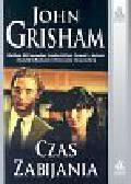 Grisham John - Czas zabijania
