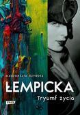 Czyńska Małgorzata - Łempicka. Tryumf życia