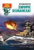 Harding Duncan - Zatopić Bismarcka!