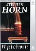 Horn Stephen - W jej obronie